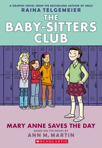 Mary Anne Saves the Day (The Baby-Sitters Club #3) by Telgemeier