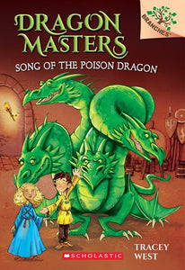 Dragon Masters (#5) Song of the Poison Dragon by West