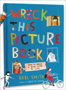 Wreck This Picture Book: How to Make a Book Come to Life by Smith