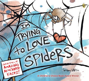 I'm Trying to Love Spiders by Barton
