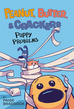 Peanut, Butter, and Crackers Puppy Problems by Braddock