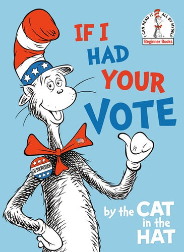 If I Had Your Vote by Seuss