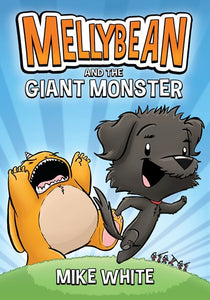 Mellybean (#1) and the Giant Monster by White