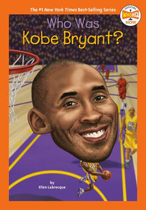 Who Was Kobe Bryant by Labrecque
