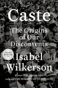 Caste The Origins of Our Discontents by Wilkerson