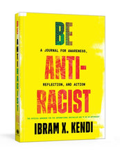 Be Antiracist Journal by Kendi