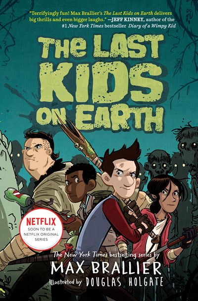 The Last Kids On Earth (#1) by Brallier