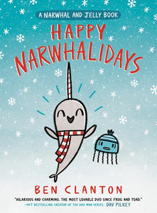 Narwhal and Jelly (#5) Happy Narwhalidays by Clanton