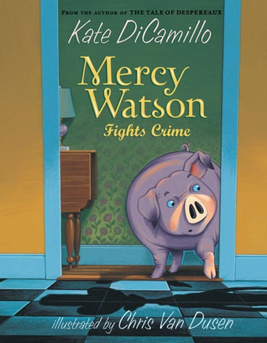 Mercy Watson #3 Fights Crime by DiCamillo
