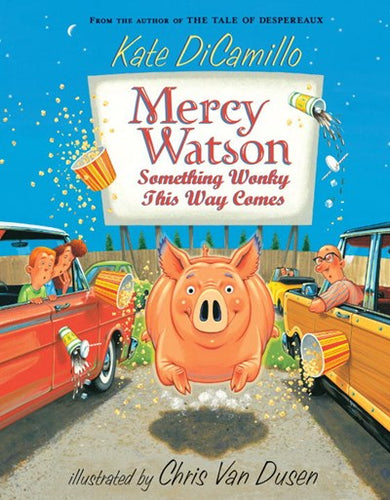 Mercy Watson #6 Something Wonky This Way Comes by DiCamillo