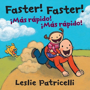 Faster! Faster! By Patricelli