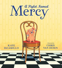 A Piglet Named Mercy by DiCamillo