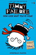 Timmy Failure (#2) Now Look What You've Done by Pastis