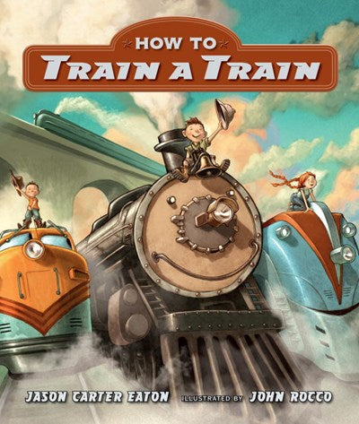 How to Train a Train by Eaton BRDBK