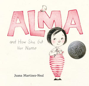 Alma and How She Got Her Name by Martinez-Neal