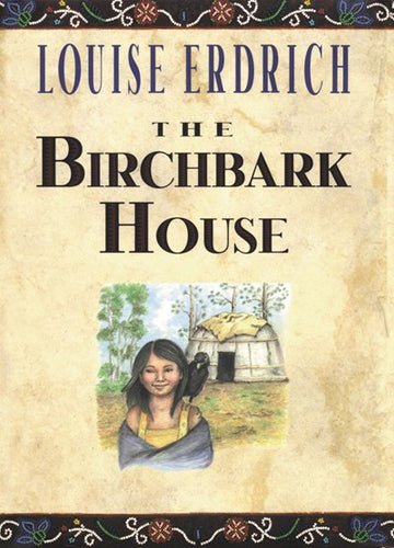 The Birchbark House by Erdrich