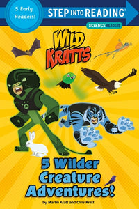 Wild Kratts 5 Wilder Creature Adventures! by Kratt
