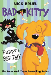 Bad Kitty Puppy's Big Day by Bruel