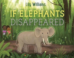 If Elephants Disappeared by Williams