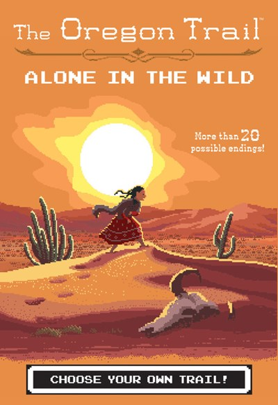 Alone in The Wild (Oregon Trail) by Wiley