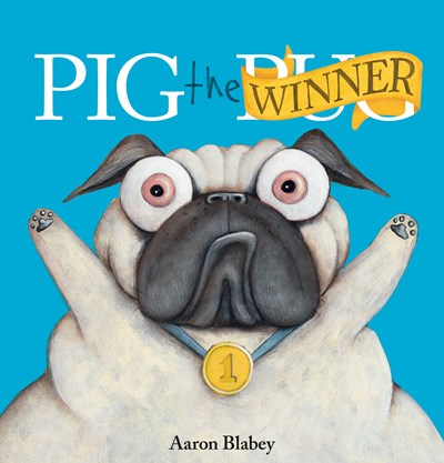 Pig the Winner (Pig the Pug) by Blabey