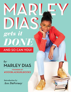 Marley Dias Gets It Done: And So Can You! By Dias