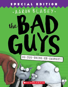 Bad Guys Do You Think He Saurus? By Blabey (#7)