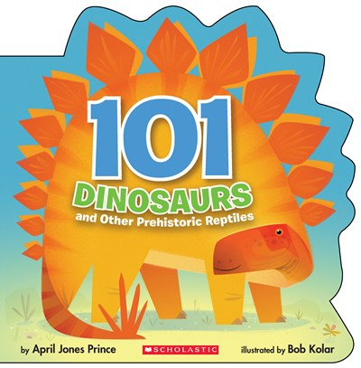 101 Dinosaurs: And Other Prehistoric Reptiles by Prince