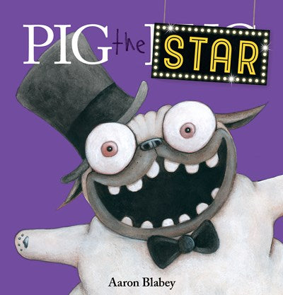 Pig the Star (Pig the Pug) by Blabey