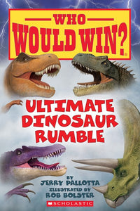 Who Would Win? Ultimate Dinosaur Rumble by Pallotta