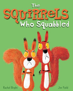 The Squirrels Who Squabbled by Bright