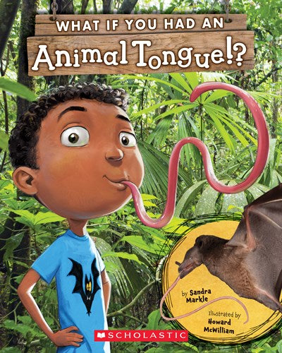 What If You Had An Animal Tongue? by Markle