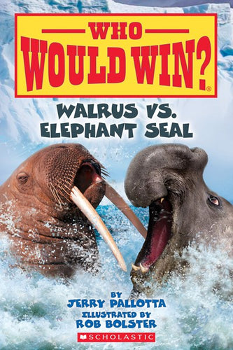 Who Would Win? Walrus VS Elephant Seal by Pallotta
