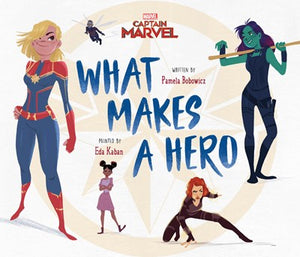 Captain Marvel What Makes a Hero by Bobowicz