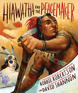 Hawatha and the Peacemaker by Robertson