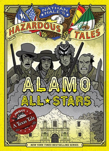 Nathan Hale's Hazardous Tales Alamo All Stars by Hale