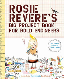 ROSIE  REVERES  BIG  PROJECT  BK  F