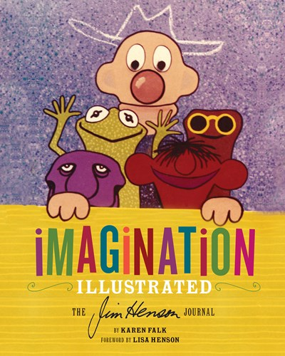 Imagination Illustrated The Jim Henson Journal by Falk