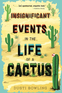 Insignificant Events in the Life of a Cactus by Bowling