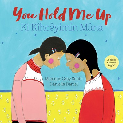 You Hold Me Up/ Ki Kîhcêyimin Mâna by Smith