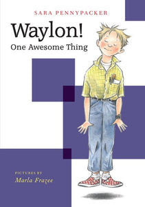 Waylon! One Awesome Thing by Pennypecker