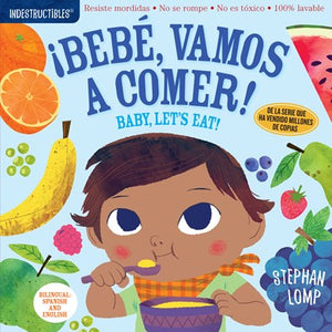 Baby, Let's Eat/Bebe Vamos A Comer Indestructible by Lomp