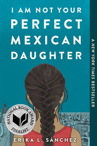 I Am Not Your Perfect Mexican Daughter by Sanchez PB