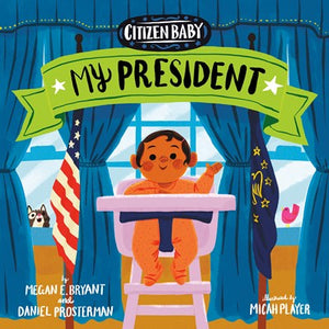 Citizen Baby My President by Bryant