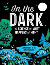 In The Dark: The Science of What Happens at Night by Betik