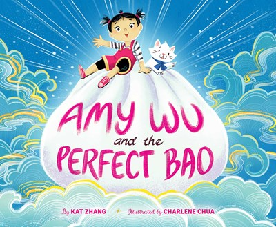 Amy Wu and the Perfect Bao by Zhang