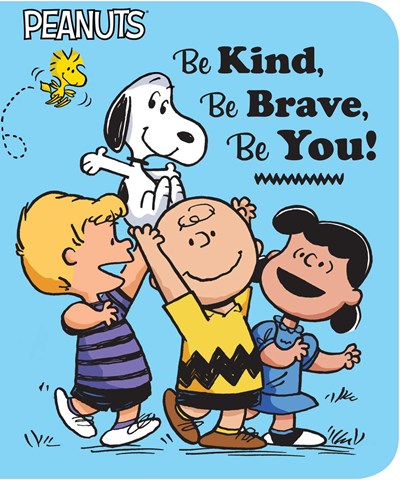 Peanuts Be Kind, Be Brave, Be You! BRDBK