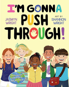 I'm Gonna Push Though! by Wright