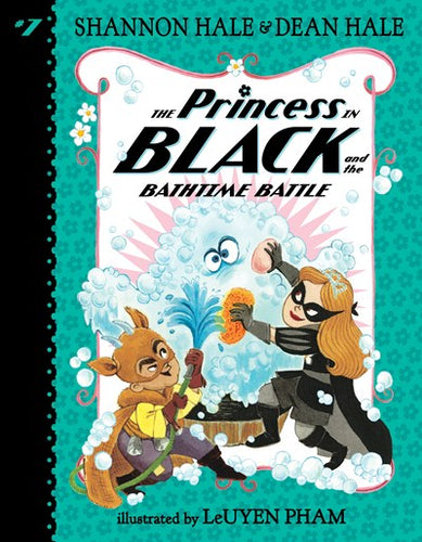 Princess in Black (#7) and the Bathtime Battle by Hale