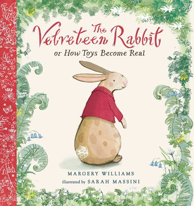 The Velveteen Rabbit or How Toys Become Real by Williams